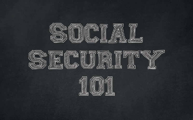 Back to the Basics Social Security Planning 101